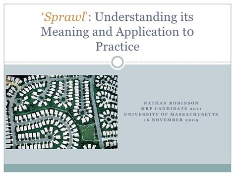 Sprawl: Understanding its Meaning and Application to Practice