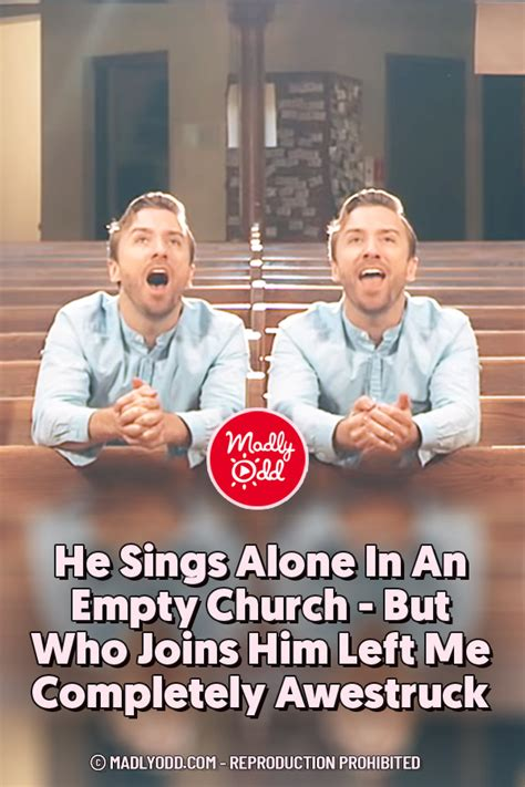 PIN-He Sings Alone In An Empty Church - But Who Joins Him