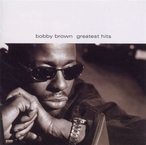 Greatest Hits - Bobby Brown   Songs, Reviews, Credits