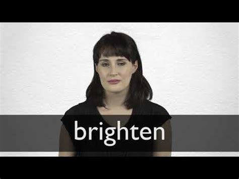 Brighten definition and meaning   Collins English Dictionary
