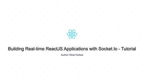 Building Real-time ReactJS Applications with Socket