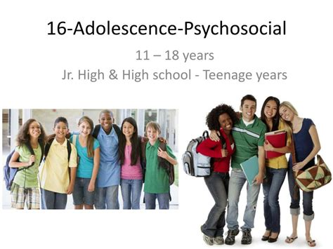 PPT - 16- Adolescence - Psychosocial PowerPoint